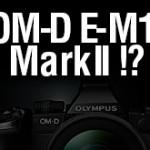 オリンパスOM-D E-M1 Mark IIがインドネシアの認証機関に登録された!?1-2カ月以内に出荷される!?