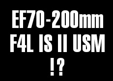 EF70-200mm F4L IS II USM,