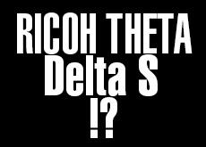 RICOH THETA Delta S