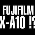富士フイルムが「X-A10」を11月に発表!?X-A3の下位機種になる!?
