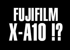 富士フイルム「X-A10」