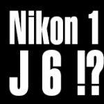 ニコンの新製品の噂まとめ。Nikon 1 J6が来年登場する!?