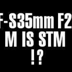 キヤノン「EF-S35mm F2.8 M IS STM」は、やはり「EF-M28mm F3.5 マクロ IS STM」のようなLEDライト付マクロレンズ!?