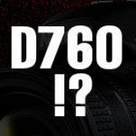 ニコンD760のスペック情報がニコンの公式ディーラーのサイトに掲載されていた模様。