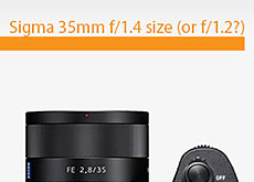シグマが2本のフルサイズEマウント用レンズを準備中!?1つは35mm F1.4か35mm F1.2になる!?