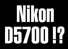 ニコンD5700