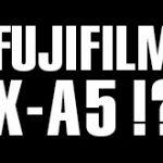 富士フイルムが1月31日に、X-A5とパンケーキズームXC15-45mm F3.5-5.6を発表する!?