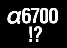 ソニー α6700