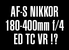 AF-S NIKKOR 180-400mm f/4 ED TC VR