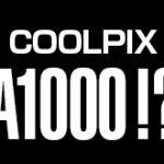 ニコンのCOOLPIX A900後継機「COOLPIX A1000」はEVFを搭載する!?