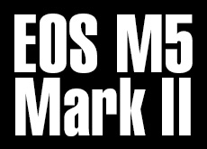 EOS M5 Mark II