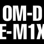 オリンパスの「OM-D E-M1X」は2000万画素センサーを搭載する!?