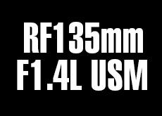 RF135mm F1.4L USM