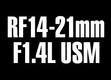 RF14-21mm F1.4L USM