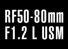 RF50-80mm F1.2 L USM