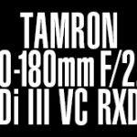 タムロンが予告しているズームレンズはフルサイズEマウント用「70-180mm F/2.8 Di III VC RXD」!?
