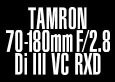 TAMRON 70-180mm F/2.8 Di III RXD (Model A026)