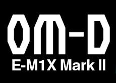 オリンパス「OM-D E-M1X Mark II」