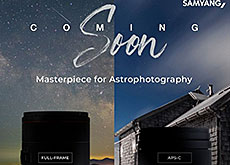 SAMYANGがフルサイズとAPS-C用の天体写真向けレンズの発売を予告。今月中に発表される模様。