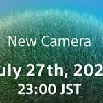 ソニーが延期していた新製品発表を7月27日23時に行う模様。