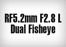 RF5.2mm F2.8 L Dual Fisheye